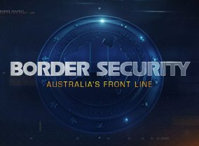 Border Security - Australia's Front Line