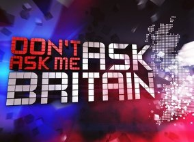 Don't Ask Me Ask Britain