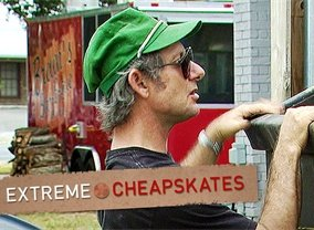 Extreme Cheapskates - Season 3 Episodes List - Next Episode