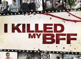 I Killed my BFF