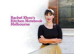 Rachel Khoo's Kitchen Notebook: Melbourne
