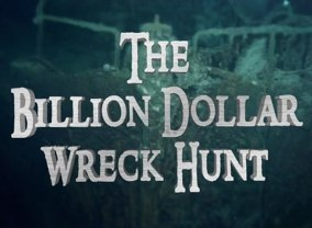 The Billion Dollar Wreck Hunt