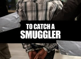To Catch a Smuggler