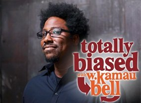Totally Biased with W Kamau Bell