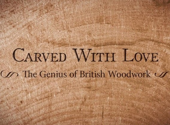 Carved With Love The Genius Of British Woodwork
