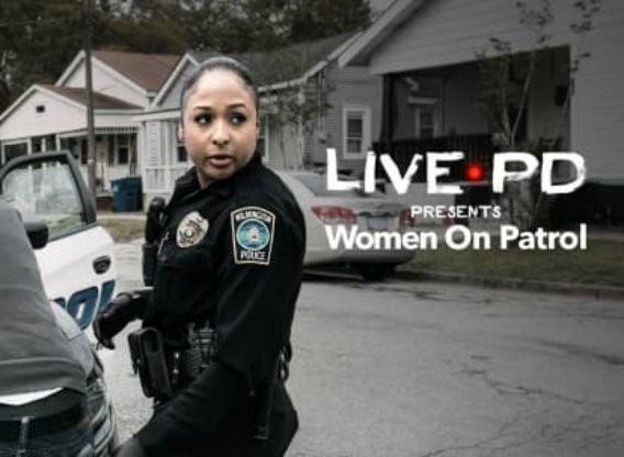 Live PD: Women on Patrol TV Show Air Dates & Track Episodes