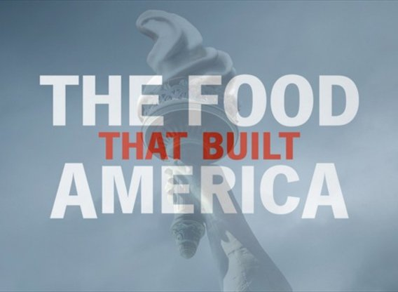 The Food That Built America TV Show Air Dates & Track