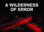 A Wilderness of Error
